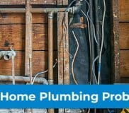 4 Common Older-Home Plumbing Problems