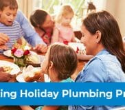 How to Prevent Holiday Plumbing Problems
